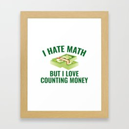 I Love Counting Money Framed Art Print