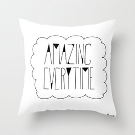 (be) Amazing everytime Throw Pillow