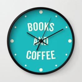 Books And Coffee Cute Saying Wall Clock