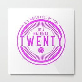 D20 Be a Natural Twenty Pin Metal Print
