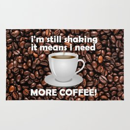 I Need More Coffee Rug