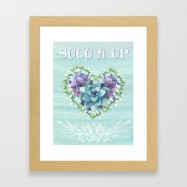 Succ It Up Framed Art Print