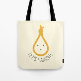 Let's Hangout Tote Bag