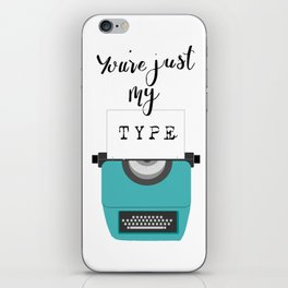 You're Just My Type iPhone Skin