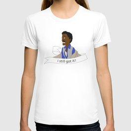 i still got it... T-shirt