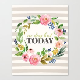 No Day But Today Stripey Watercolor Floral Canvas Print