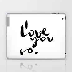 I love you so. Laptop & iPad Skin
