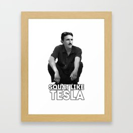 Squat like Tesla Framed Art Print