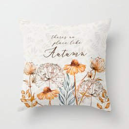 theres no place like autumn Throw Pillow