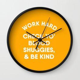 Work Hard, Check Yo' Blood Shuggies & Be Kind Wall Clock