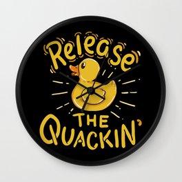 Release the Quacking - Duck Quackin' Wall Clock