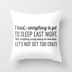 I Tried Everything Throw Pillow