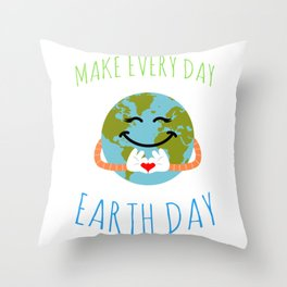 Make Every Day Earth Day Throw Pillow