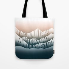 The Mountains Are Calling and I Must Go - John Muir Quote Tote Bag