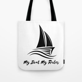My Boat My Rules Funny Captain Gift Men Women Tote Bag