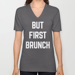 But First Brunch Funny Quote Unisex V-Neck