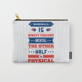 Lab No.4 -Baseball Is Ninety Percent Mental The Other Half Is Physical inspirational Quotes poster Carry-All Pouch