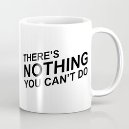 """There's Nothing You Can't Do"" 100 Days of Sunlight Quote Coffee Mug"