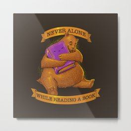 Never Alone While Reading a Book Metal Print
