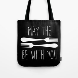 May The Forks Be With You Tote Bag