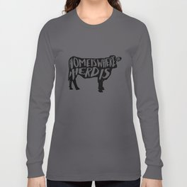 Home Is Where The Herd Is Long Sleeve T-shirt