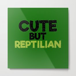 cute but reptilian Metal Print