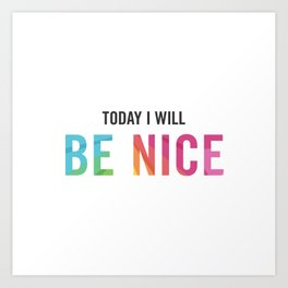 New Year's Resolution Poster - Today I Will BE NICE Art Print