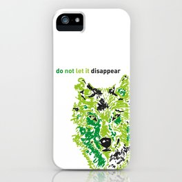 Wolf - do not let it disappear iPhone Case