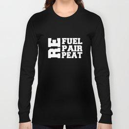Refuel Repair Repeat Work Out T-shirt Long Sleeve T-shirt