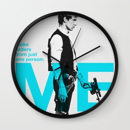 """Han Solo  - """"I Take Orders From Just One Person: ME"""" Wall Clock"""