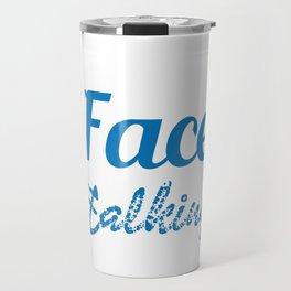 """Yet Despite The Look On My Face You Are Still Talking"" T-shirt Design Stars Communication  Travel Mug"