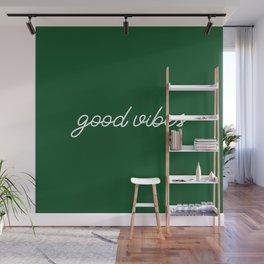 Good Vibes green Wall Mural