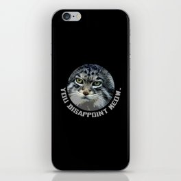 You disappoint Meow. iPhone Skin