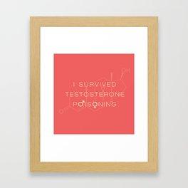 Testosterone Poisoning Framed Art Print
