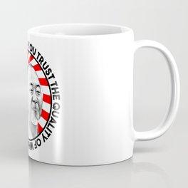 "Mr Miyagi said: ""You trust the quality of what you know, not quantity."" Coffee Mug"