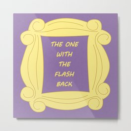 the One With the Flashback - Season 3 Episode 6 - Friends - Sitcom TV Show Metal Print