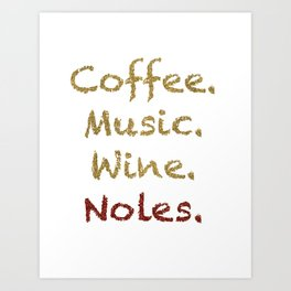 Coffee, Music, Wine, and FSU Art Print