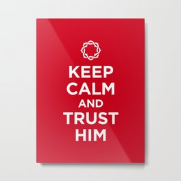 Keep Calm & Trust Him Metal Print
