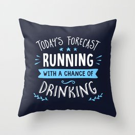 Todays Forecast Running With A Chance Of Drinking Throw Pillow