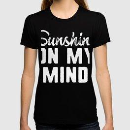 Sunshine On My Mind T-shirt