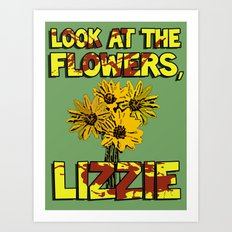 Look At The Flowers, Lizzie#3 Art Print