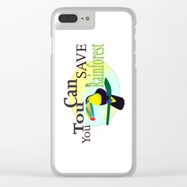 You TouCan Save The Rainforest Clear iPhone Case