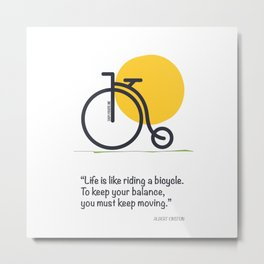 Life is like riding a bicycle Metal Print