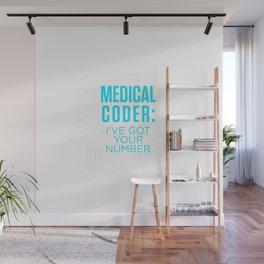 Medical Coder I've Got Your Number T-Shirt Wall Mural