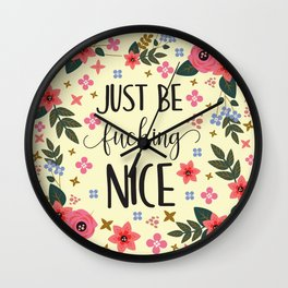 Just Be Fucking Nice, Funny, Quote Wall Clock