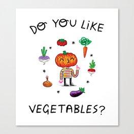 Do You Like Vegetables? Canvas Print