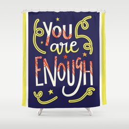 You Are Enough Quote Art - Blue, Orange, White and Green Shower Curtain