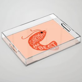 Shrimply the Best Acrylic Tray