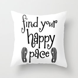 Find Your Happy Pace Quote Throw Pillow