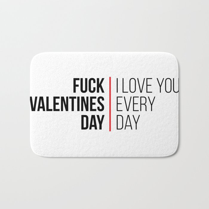 fuck valentines day i love you every single day card